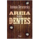 Areia nos Dentes  - Antonio Xerxenesky
