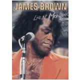 James Brown - Live at Montreux 1981 (DVD) - James Brown