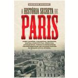 A História Secreta de Paris - Andrew Hussey