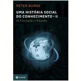 Uma História Social do Conhecimento II - Peter Burke
