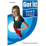 Got It! 2 Student Book - Workbook - Philippa Bowen