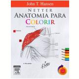 Netter Anatomia Para Colorir - John T. Hansen