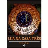 Lua na casa três (Ebook) - Henrique Chagas
