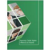 Segurança, saúde, higiene e medicina do trabalho (Ebook) - Rui Bocchino Macedo