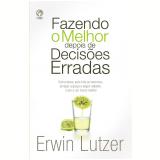 Fazendo o Melhor Depois de Decisões Erradas (Ebook) - Erwin W. Lutzer