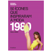 50 �cones Que Inspiraram a Moda: 1980