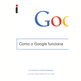 Como o Google Funciona - Eric Schmidt, Jonathan Rosenberg