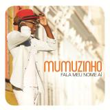 Mumuzinho - Fala Meu Nome Aí (CD) - Mumuzinho