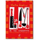 Lugar De Mulher É Na Cozinha - Martha Argel