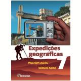 Expedições Geográficas - 7º Ano - Melhem Adas, Sergio Adas