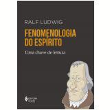 Fenomenologia do Espírito - Ralf Ludwig