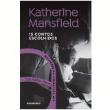 Katherine Mansfield - 15 Contos Escolhidos (Vol. 19) - Katherine Mansfield