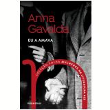 Anna Gavalda - Eu a Amava (Vol. 23) - Anna Gavalda