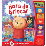 Hora de Brincar - Com 6 Sons Divertidos! - Ciranda Cultural