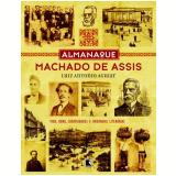 Almanaque Machado de Assis - Luiz Antônio Aguiar