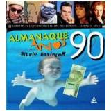 Almanaque Anos 90 - Silvio Essinger