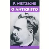 O Anticristo - Friedrich Nietzsche