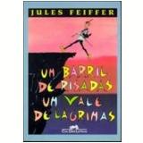 Um Barril de Risadas, um Vale de Lágrimas - Jules Feiffer