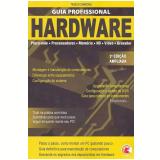 Guia Profissional Hardware Vol. 1 - Tadeu Carmona