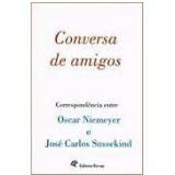 Conversa de Amigos - Oscar Niemeyer, José Carlos Sussekind
