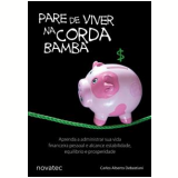 Pare de Viver na Corda Bamba - Carlos Alberto Debastiani