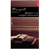 Maigret e os Colegas Americanos (Inédito) - Georges Simenon