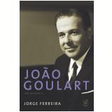 João Goulart, uma Biografia
