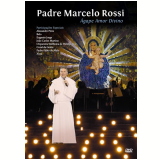 Ágape Amor Divino – Padre Marcelo Rossi (DVD) - Padre Marcelo Rossi