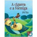 A Cigarra e a Formiga (Vol. 10) -