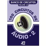 100 Circuitos com Áudio - 2 (Ebook) - Newton C. Braga