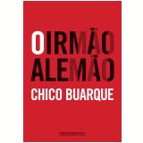 O irm�o alem�o (Ebook) - Chico Buarque