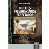 Direitos Previdenciarios Expectados - A Segurança - Marcelo Barroso
