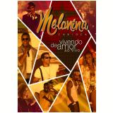 Melanina Carioca - Vivendo de Amor (DVD) - Melanina Carioca