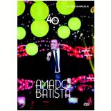 Amado Batista - 40 Anos - Ao Vivo (DVD) - Amado Batista