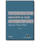 Elaboração De Uma Politica De Desenvolvimento De Coleções Em Bibliotecas Universitárias - Simone da Rocha Weitzel