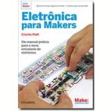 Eletrônica Para Makers - Charles Platt