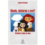 Mamãe, deletaram a vovó? (Ebook) - Joilson Portocalvo