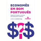 Economês Em Bom Português - Equipe Do Por Quê?