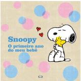 Snoopy - Primeiro Ano do Meu Bebê - Peanuts