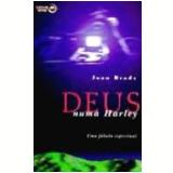 Deus numa Harley - Joan Brady