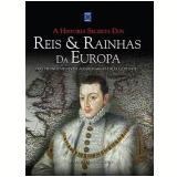 A História Secreta dos Reis & Rainhas da Europa - Brenda Ralph Lewis