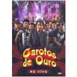 Garotos de Ouro - Ao Vivo (DVD) - Garotos de Ouro