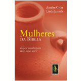 Mulheres da Bíblia - Linda Jarosch, Anselm Grun
