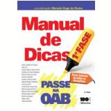 Passe Na Oab 1ª Fase - Manual De Dicas - Marcelo Hugo Da Rocha (coord)
