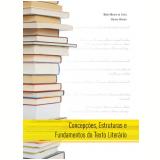 Concepções, estruturas e fundamentos do texto literário (Ebook) - Marta Morais da Costa