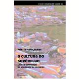 A cultura do supérfluo (Ebook) - Polita Goncalves