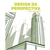 Design Da Perspectiva - Passo A Passo - Vários