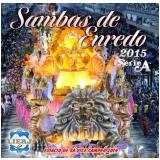 Sambas de Enredo 2015 - Série A (CD) -