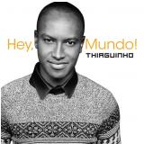 Thiaguinho - Hey Mundo! (CD) - Thiaguinho