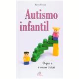 Autismo Infantil - Pierre Ferrari